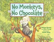 NO MONKEYS, NO CHOCOLATE by Melissa Stewart
