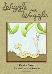 WIGGLE AND WAGGLE by Caroline Arnold