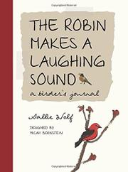 THE ROBIN MAKES A LAUGHING SOUND by Sallie Wolf