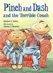 PINCH AND DASH AND THE TERRIBLE COUCH by Michael J. Daley