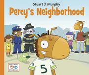 PERCY'S NEIGHBORHOOD by Stuart J. Murphy