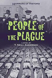 PEOPLE OF THE PLAGUE by T. Neill Anderson