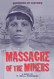 MASSACRE OF THE MINERS by T. Neill Anderson
