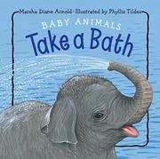 BABY ANIMALS TAKE A BATH by Marsha Diane Arnold