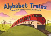 ALPHABET TRAINS by Samantha R. Vamos