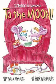 TO THE MOON by Paul A. Reynolds