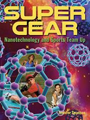 SUPER GEAR by Jennifer Swanson