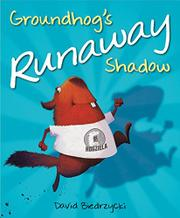 GROUNDHOG'S RUNAWAY SHADOW by David Biedrzycki