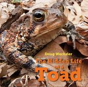 THE HIDDEN LIFE OF A TOAD by Doug Wechsler