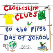 CLOTHESLINE CLUES TO THE FIRST DAY OF SCHOOL by Kathryn Heling