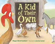 A KID OF THEIR OWN by Megan Dowd Lambert