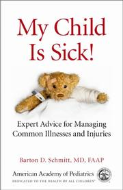 MY CHILD IS SICK! by Barton D.  Schmitt