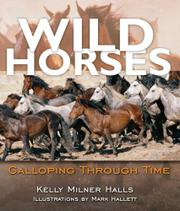 WILD HORSES by Kelly Milner Halls
