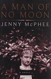 A MAN OF NO MOON by Jenny McPhee