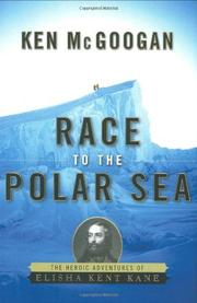 RACE TO THE POLAR SEA by Ken McGoogan