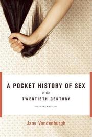 A POCKET HISTORY OF SEX IN THE TWENTIETH CENTURY by Jane Vandenburgh