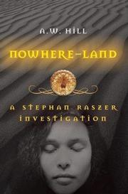 NOWHERE-LAND by A.W. Hill