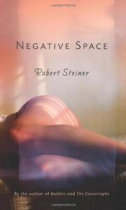 NEGATIVE SPACE by Robert Steiner