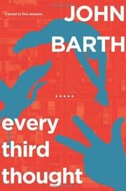 EVERY THIRD THOUGHT by John Barth