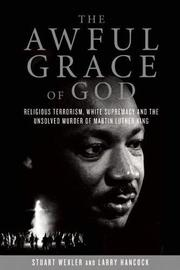 THE AWFUL GRACE OF GOD by Stuart Wexler