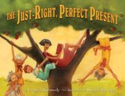 THE JUST-RIGHT, PERFECT PRESENT by Frances Kennedy