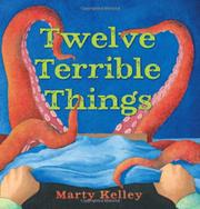 TWELVE TERRIBLE THINGS by Marty Kelley