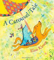 A CAROUSEL TALE by Elisa Kleven