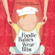 FOODIE BABIES WEAR BIBS by Michelle Sinclair Colman
