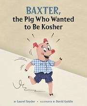 Cover art for BAXTER, THE PIG WHO WANTED TO BE KOSHER