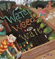 WATER, WEED AND WAIT by Edith Hope Fine