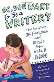 SO, YOU WANT TO BE A WRITER? by Vicki Hambleton