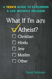 WHAT IF I'M AN ATHEIST? by David Seidman