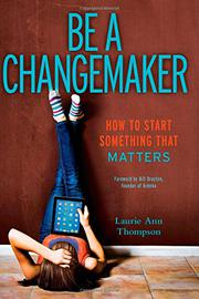 BE A CHANGEMAKER by Laurie Ann Thompson
