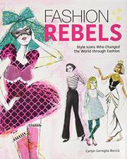 FASHION REBELS by Carlyn Cerniglia Beccia