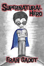 SUPERNATURAL HERO by Eran Gadot