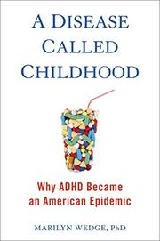 A DISEASE CALLED CHILDHOOD by Marilyn Wedge