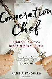GENERATION CHEF by Karen Stabiner