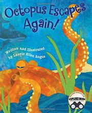 OCTOPUS ESCAPES AGAIN! by Laurie Ellen Angus