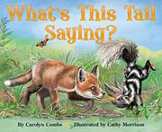 WHAT'S THIS TAIL SAYING? by Carolyn Combs