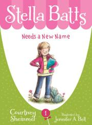 Cover art for STELLA BATTS NEEDS A NEW NAME
