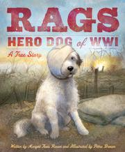 RAGS, HERO DOG OF WWI by Margo Theis Raven