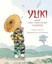 YUKI AND THE ONE THOUSAND CARRIERS by Gloria Whelan