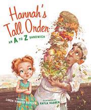 HANNAH'S TALL ORDER by Linda Vander Heyden