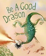 BE A GOOD DRAGON by Kurt Cyrus