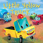 LITTLE YELLOW TRUCK by Eve Bunting