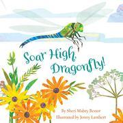 SOAR HIGH, DRAGONFLY by Sheri Mabry Bestor