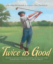 TWICE AS GOOD by Richard Michelson