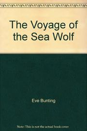 THE VOYAGE OF THE <i>SEA WOLF</i> by Eve Bunting