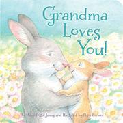 GRANDMA LOVES YOU! by Helen Foster James