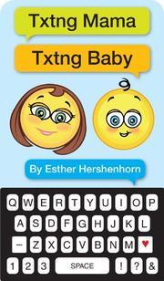 TXTNG MAMA TXTNG BABY by Esther Hershenhorn